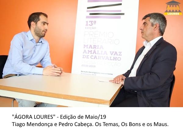 cdb599d36 AGORA LOURES – Edição de Maio com Tiago Mendonça e Pedro Cabeça