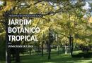 Reabertura do Jardim Botânico Tropical  após obras de recuperação sábado 25 de janeiro, 12h00